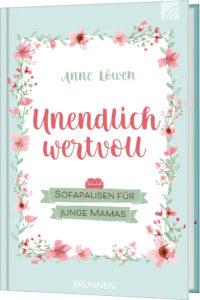 Anne Löwen: Unendlich wertvoll